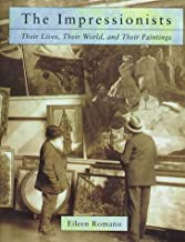 The Impressionists: Their Lives and Worlds