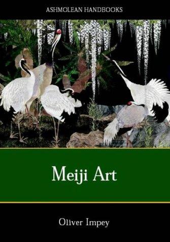 Impey, O: Japanese Decorative Arts of the Meiji Period (Ashmolean Handbooks)