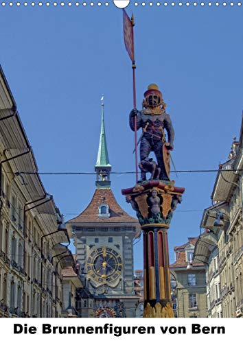 Die Brunnenfiguren von Bern (Wandkalender 2021 DIN A3 hoch)