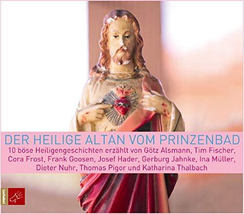 Der heilige Altan vom Prinzenbad: 10 böse Heiligengeschichten von Pigor