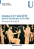 Famille et société dans le monde grec et en Italie : Ve s. av. J.-C.-IIe s. av. J.-C. (Collection U) (French Edition)
