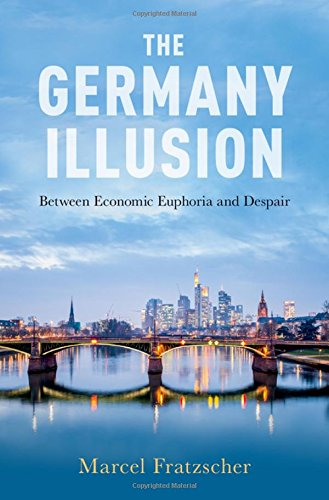 Fratzscher, M: Germany Illusion