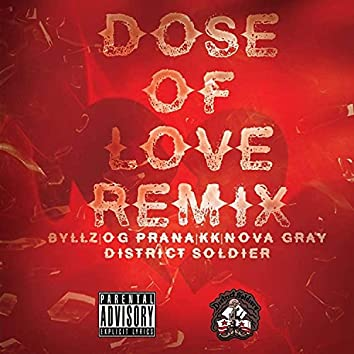 Dose of Love part 2 (feat. Byllz, OG Prana, KK & Nova Gray) [remix] (remix)