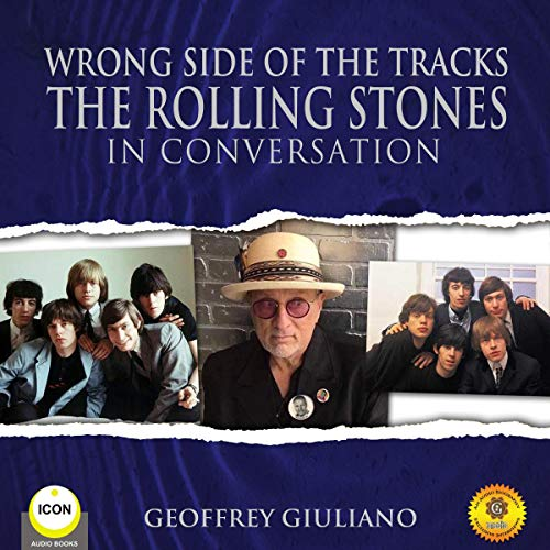 Wrong Side of the Tracks The Rolling Stones - In Conversation audiobook cover art