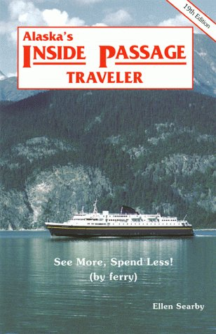 Compare Textbook Prices for Alaska's Inside Passage Traveler: See More, Spend Less by Ferry 19 Edition ISBN 9780942297133 by Jori, Henry,Searby, Ellen,Jori, Henry