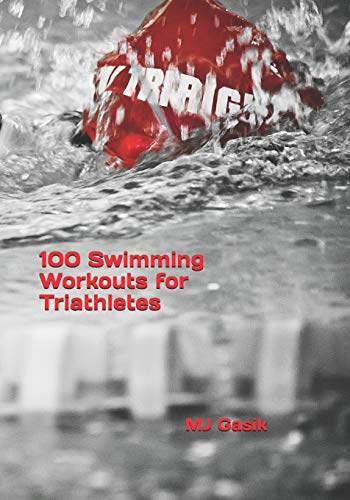100 Swimming Workouts for Triathletes
