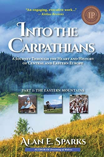 Into the Carpathians A Journey Through the Heart and History of Central and Eastern Europe Part product image