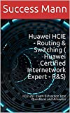 Huawei HCIE - Routing & Switching ( Huawei Certified Internetwork Expert - R&S): H12-261 Exam B Practice Test Questions and Answers (English Edition)