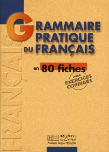 Grammaire pratique du francais. Per le Scuole superiori: Grammaire - Grammaire pratique du français