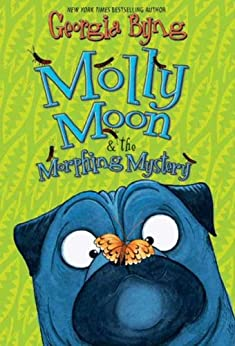 Molly Moon & the Morphing Mystery (English Edition) par [Georgia Byng]
