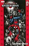 Ultimate Spider-Man Volume 17: Clone Saga TPB (Ultimate spider-man, 17)