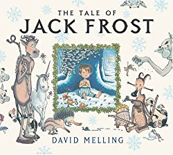 Image: The Tale of Jack Frost | Hardcover: 32 pages | by David Melling (Author). Publisher: B.E.S. Publishing (October 1, 2003)
