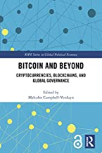 Bitcoin and Beyond (Open Access): Cryptocurrencies, Blockchains, and Global Governance (RIPE Series in Global Political Economy) (English Edition)