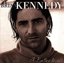 A Better Man by Brian Kennedy (1997-01-14)