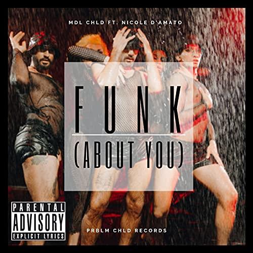 FUNK (About You) (feat. Nicole D'Amato) [Explicit]
