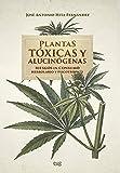 Plantas Tóxicas y Alucinógenas. Riesgos En Consumo Herbolario y Psicotrópico