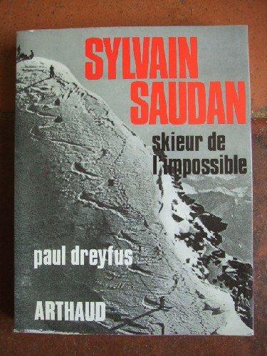 Sylvain Saudan, skieur de l'impossible.