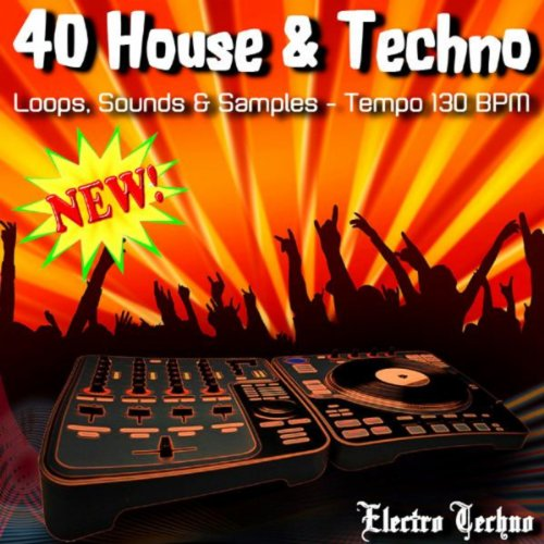 40 House & Techno Loops, Sounds & Samples - Tempo 130 BPM