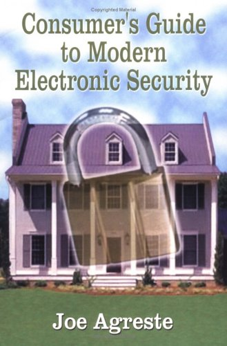 Consumer s Guide To Modern Electronic Security