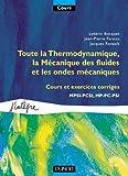 Toute la Thermodynamique et la mécanique des fluides - Cours et exercices corrigés - MPSI-PCSI, MP-PC-PSI
