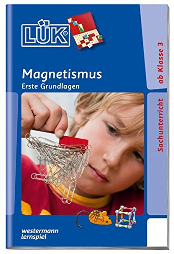 LÜK-Übungshefte: LÜK: 3./4./5./6. Klasse - Sachunterricht: Magnetismus