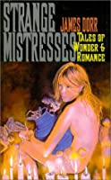 Strange Mistresses 1888993227 Book Cover