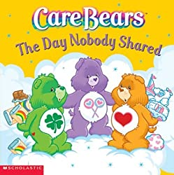 Image: Care Bears: The Day Nobody Shared, by Nancy Parent (Author), Jay Johnson (Illustrator). Publisher: Scholastic (October 1, 2003)