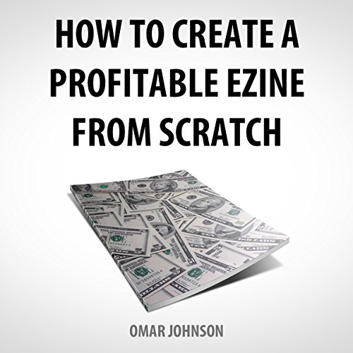 How to Create a Profitable Ezine from Scratch audiobook cover art