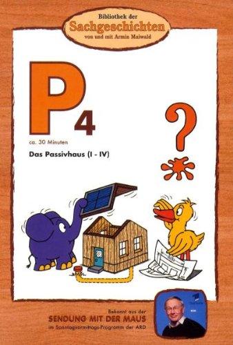 P4 - Das Passivhaus I-IV (Bibliothek der Sachgeschichten)