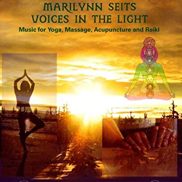 Voices in the Light - Music for Yoga, Massage, Acupuncture, Chakras and Reiki