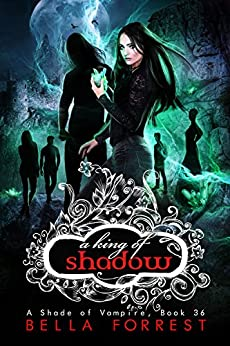A Shade of Vampire 36: A King of Shadow by [Bella Forrest]