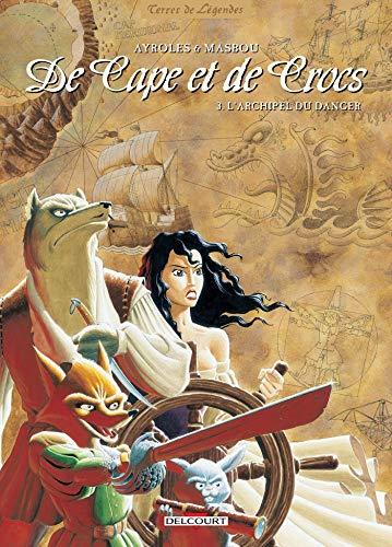 De Cape et de Crocs, tome 3 : L' Archipel du danger