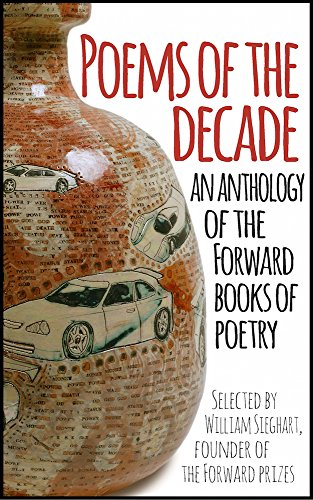 Poems of the Decade: An Anthology of the Forward Books of Poetry: Selected by William Sieghart, Founder of the Forward Prizes (English Edition)