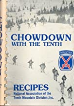 Chowdown with the Tenth; Recipes National Association of the Tenth Mountain Division, Inc