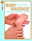 Babymassage nach ayurvedischer Tradition by Kiran Vyas(1905-06-29)