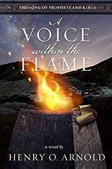 A Voice within the Flame (The Song of Prophets and Kings Book 1) by [Henry O. Arnold]