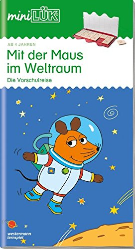 miniLÜK-Übungshefte: miniLÜK: Kindergarten/Vorschule: Mit der Maus im Weltraum