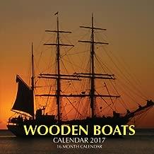 Wooden Boats Calendar 2017: 16 Month Calendar by David Mann (2016-09-15)