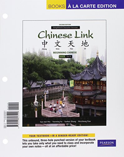 Chinese Link: Beginning Chinese, Simplified Character Version, Level 1/Part 1, Books a la Carte Edition