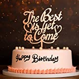 Rose Gold Acrylic Cake Topper-The Best is Yet to Come, Cake Topper for Wedding,Engagement,Birthday,Anniversary,Party Decoration