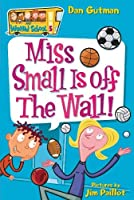 My Weird School #5: Miss Small Is off the Wall! (My Weird School (5))
