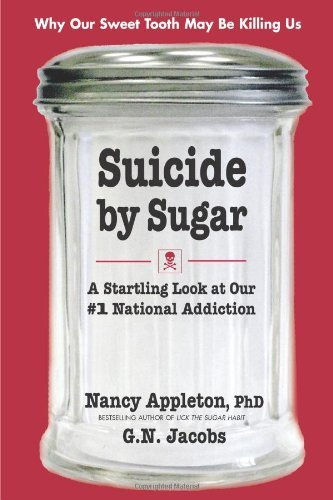 Image OfSuicide By Sugar: A Startling Look At Our #1 National Addiction (English Edition)