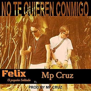 No Te Quieren Conmigo (feat. Mp Cruz)