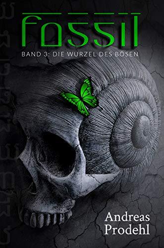 Fossil Band 3: Die Wurzel des Bösen
