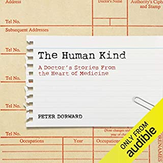 The Human Kind                   By:                                                                                                                                 Peter Dorward                               Narrated by:                                                                                                                                 David Monteath                      Length: 10 hrs and 32 mins     6 ratings     Overall 4.7