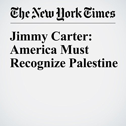 Jimmy Carter: America Must Recognize Palestine audiobook cover art