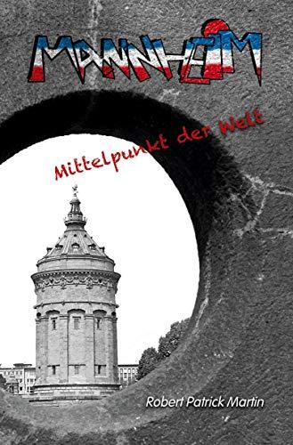 Mannheim - Mittelpunkt der Welt