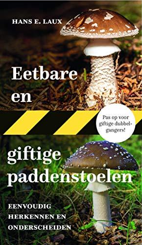 Eetbare en giftige paddenstoelen: Eenvoudig herkennen en onderscheiden