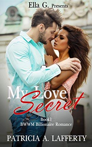 My Love Secret: BWWM Billionaire Romance : Book 1 (English Edition)