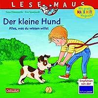 LESEMAUS 176: Der kleine Hund - alles, was du wissen willst